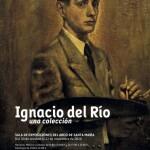"""Exposición """"Ignacio del Río. Una colección"""""""