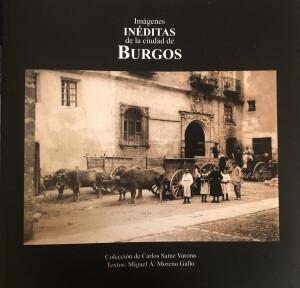 """""""Imágenes inéditas de la ciudad de Burgos"""""""